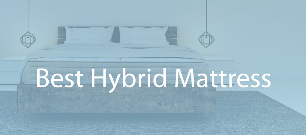 Best Hybrid Mattress in 2019