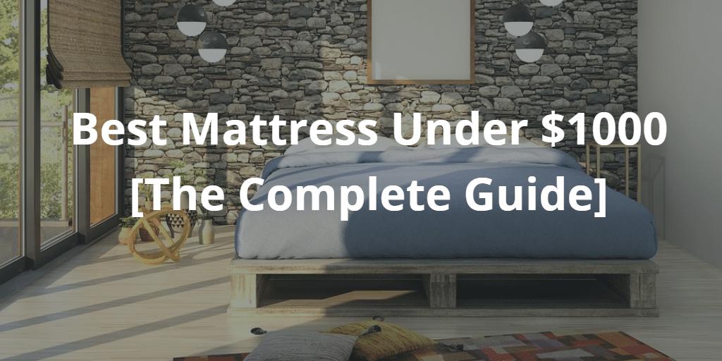Mattress Under $1000
