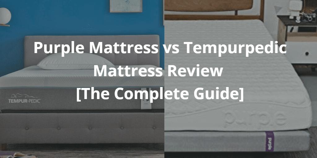 Purple Mattress vs Tempurpedic Mattress