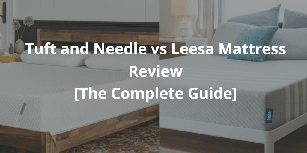 Tuft and Needle vs Leesa
