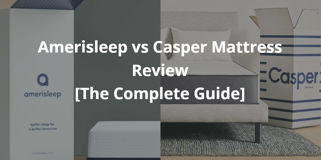 Amerisleep vs Casper