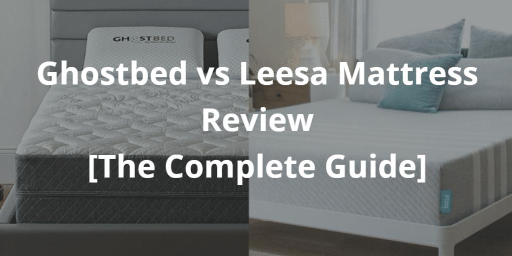 Ghostbed vs Leesa
